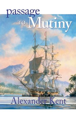 Passage to Mutiny (Richard Bolitho Series)
