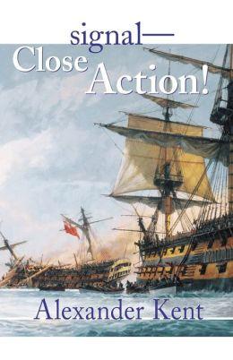 Signal-Close Action (Richard Bolitho Series)