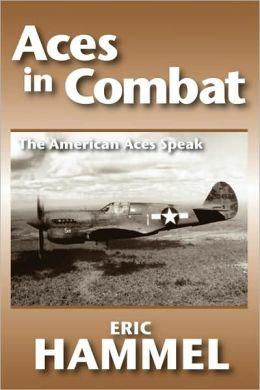Aces in Combat: The American Aces Speak