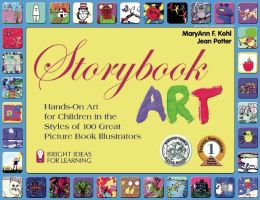Storybook Art: Hands-On Art for Children in the Styles of 100 Great Picture Book Illustrators (Bright Ideas for Learning Series)