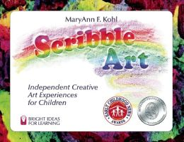 Scribble Art: Independent Creative Art Experiences for Children (Bright Ideas for Learning)