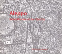 Aleppo: Rehabilitation of the Old City