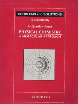 Problems and Solutions to Accompany McQuarrie and Simon's Physical Chemistry: A Molecular Approach