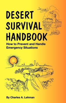 Desert Survival Handbook: How to Prevent and Handle Emergency Situations