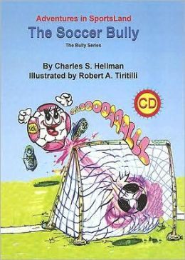 Adventures in SportsLand - the Soccer Bully (with accompanying CD)