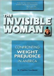 The Invisible Woman: Confronting Weight Prejudice in America