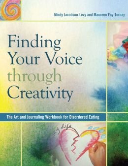 Finding Your Voice Through Creativity: The Art and Journaling Workbook for Disordered Eating
