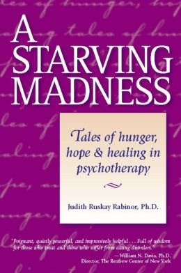 Starving Madness: Tales of Hunger, Hope and Healing in Psychotherapy