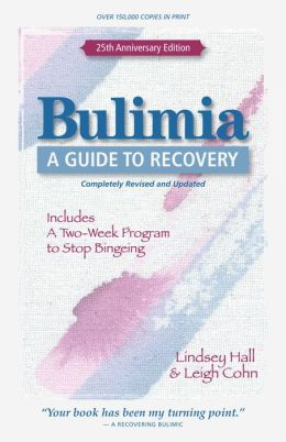 Bulimia: A Guide to Recovery