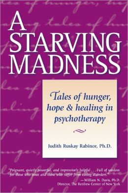 A Starving Madness: Tales of Hunger, Hope, and Healing in Psychotherapy