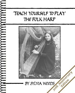 Teach Yourself to Play the Folk Harp, 30th Anniversary Edition