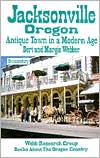 Jacksonville, Oregon: Antique Town in a Modern Age