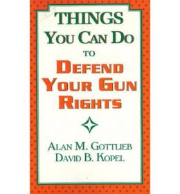 Things You Can Do to Defend Your Gun Rights
