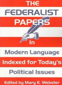 Federalist Papers In Modern Language, The: Indexed for Today's Political Issues