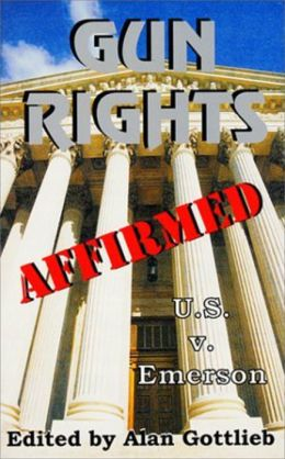 Gun Rights Affirmed: U.S. v. Emerson