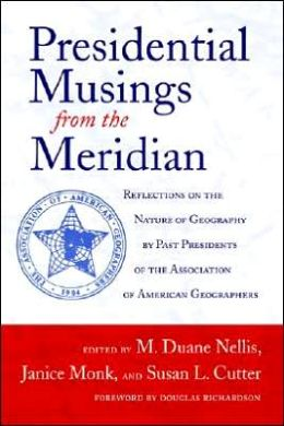Presidential Musings from the Meridian: Reflections on the Nature of Geography