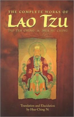 The Complete Works of Lao Tzu: Tao Teh Ching & Hua Hu Ching