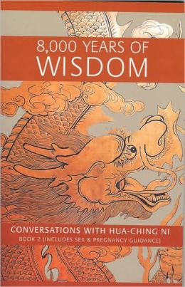 8000 Years of Wisdom: Includes Sex and Pregnancy Guidance