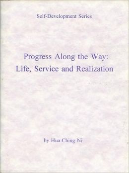 Progress along the Way: Life, Service and Realization