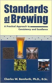 Standards of Brewing: A Practical Approach to Consistency and Excellence
