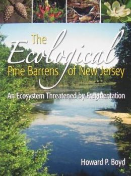 The Ecological Pine Barrens of New Jersey: An Ecosystem Threatened by Fragmentation