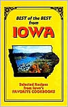 Best of the Best from Iowa: Selected Recipes from Iowa's Favorite Cookbooks