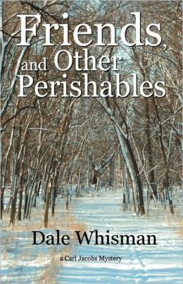 Friends, And Other Perishables