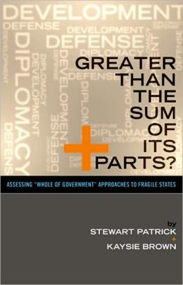 Greater Than the Sum of Its Parts?: Assessing ??Whole of Government?? Approaches to Fragile States