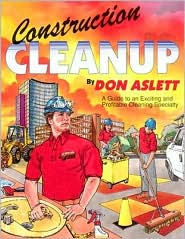 Construction Cleanup: A Guide to an Exciting and Profitable Cleaning Specialty