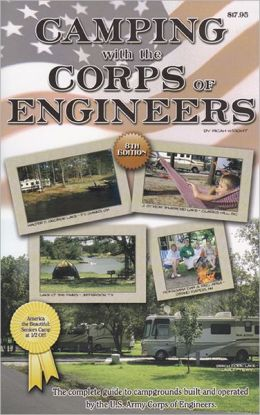 Camping with the Corps of Engineers: The complete guide to campgrounds built and operated by the U. S. Army Corps of Engineers
