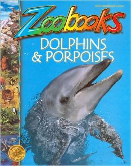 Dolphins and Porpoises (Zoobooks Series)