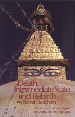 Death, Intermediate State and Rebirth: In Tibetan Buddhism