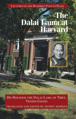 Dalai Lama at Harvard: Lectures on the Buddhist Path to Peace
