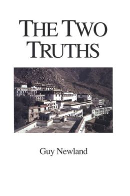 The Two Truths: In the Madhyamika Philosophy of the Ge-Luk-Ba Order of Tibetan Buddhism