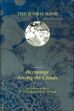 Hermitage among the Clouds: An Historical Novel of 14th Century Vietnam
