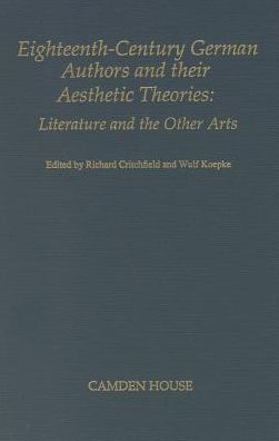 Eighteenth Century German Authors and Their Aesthetic Theories: Literature and the Other Arts