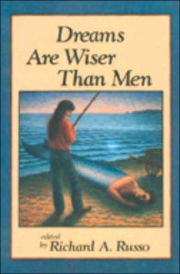 Dreams Are Wiser Than Men