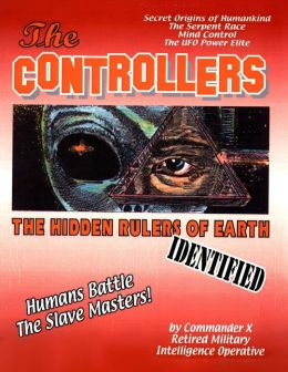 CONTROLLERS: The Hidden Rulers Of Earth Identified