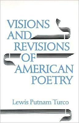 Visions and Revisions of American Poetry: Of American Poetry