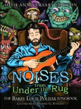 Noises from under the Rug: The Barry Louis Polisar Songbook