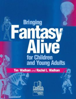 Bringing Fantasy Alive for Children and Young Adults