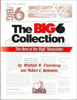 Big6 Collection: The Best of the Big6 Newsletter, Volume 1