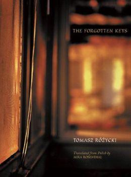 The Forgotten Keys: Selected Poetry of Tomasz Rozycki