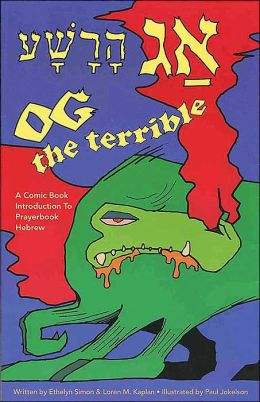 Og the Terrible, a Comic Book Introduction to Prayerbook Hebrew