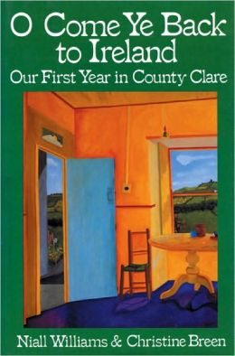 O Come Ye Back to Ireland: Our First Year in the County Clare