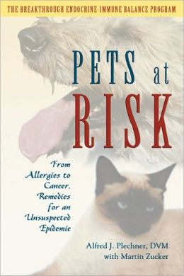 Pets at Risk: From Allergies to Cancer, Remedies for an Unsuspected Epic