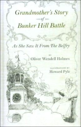 Grandmother's Story of Bunker-Hill Battle as She Saw It from the Belfry