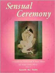 Sensual Ceremony: A Contemporary Guide to Sexual Intimacy