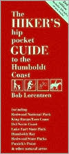 Hiker's Hip Pocket Guide to the Humboldt Coast: Including Redwood National Park, King Range - Lost Coast, Del Norte Coast, Lake Earl State Park, Humboldt Bay, Redwood State Parks, Patrick's Point and Other Natural Areas