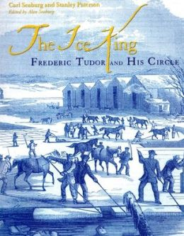 Ice King: Frederic Tudor and His Circle